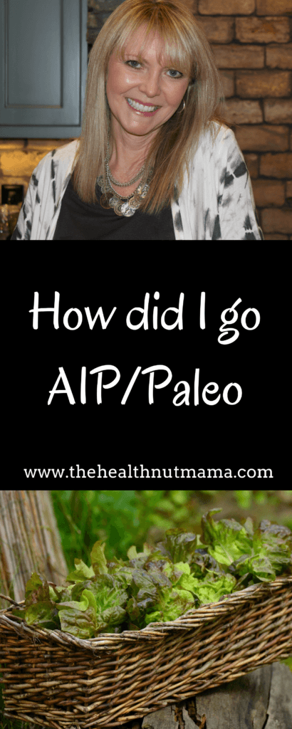 How did I go AIP Paleo - If you are looking to go Paleo or AIP Paleo, read how I did it. www.thehealthnutmama.com