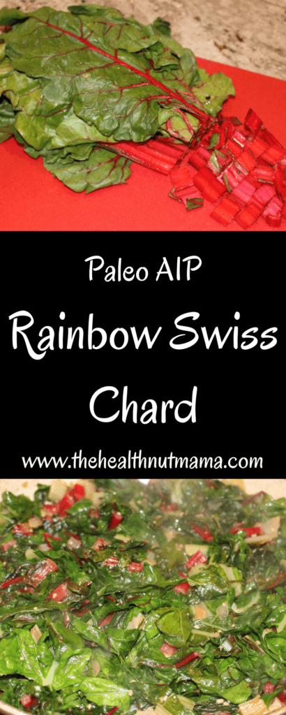AIP Paleo Rainbow Swiss Chard -Quick & Delicious Side Dish. One of my Favorite Greens- www.thehealthnutmama.com