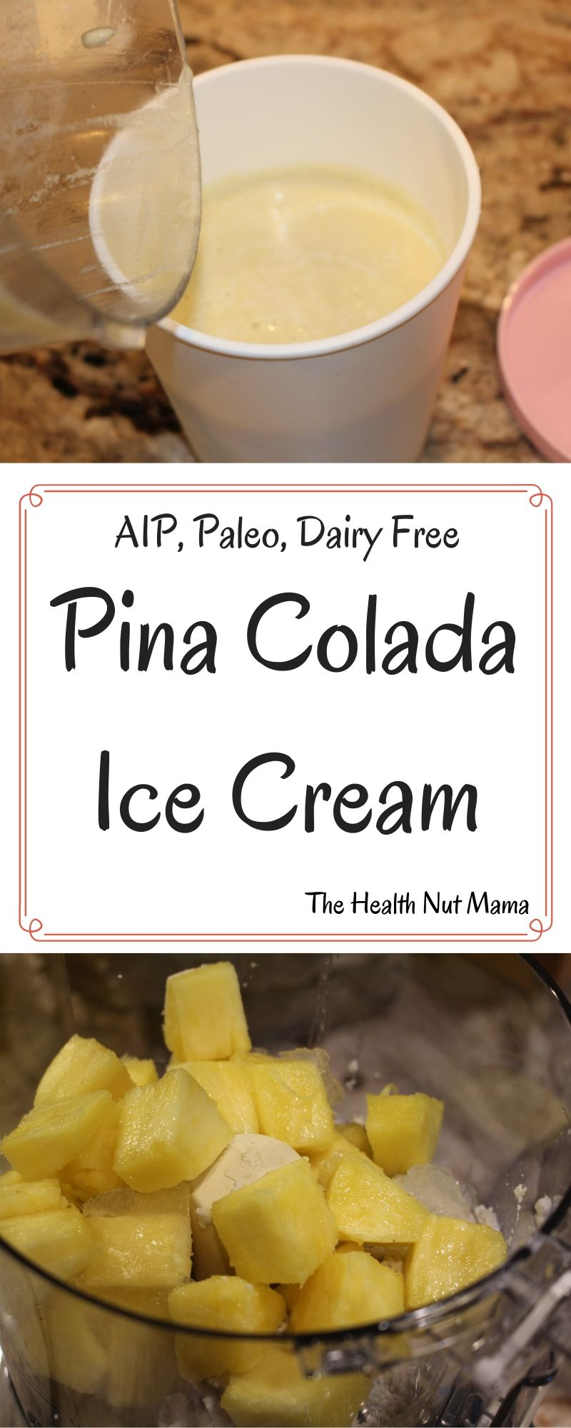 AIP Pina Colada Ice Cream is so easy to make. A Delicious & Healthy Dairy Free Summer treat that you & the kids will love! #aip #paleo #aipdessert #aipicecream #paleo #paleodessert #nondairy #dairyfree #icecream #dairyfreeicecream #glutenfree #thehealthnutmama