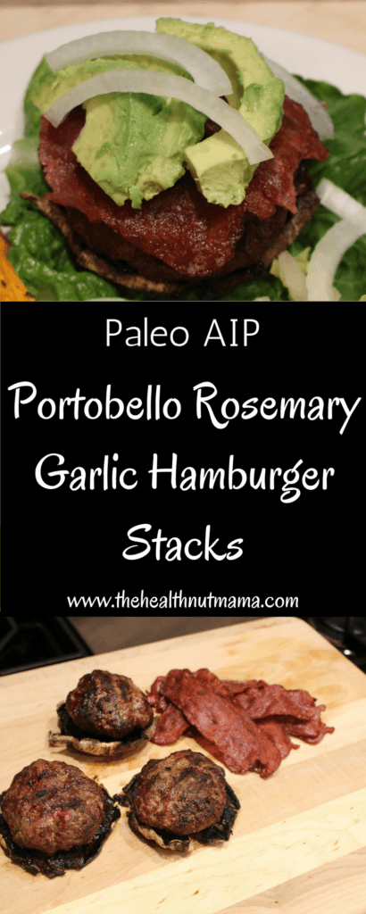 AIP Paleo Portobello Rosemary Garlic Hamburger Stacks! These are so delicious & easy to make. www.thehealthnutmama.com