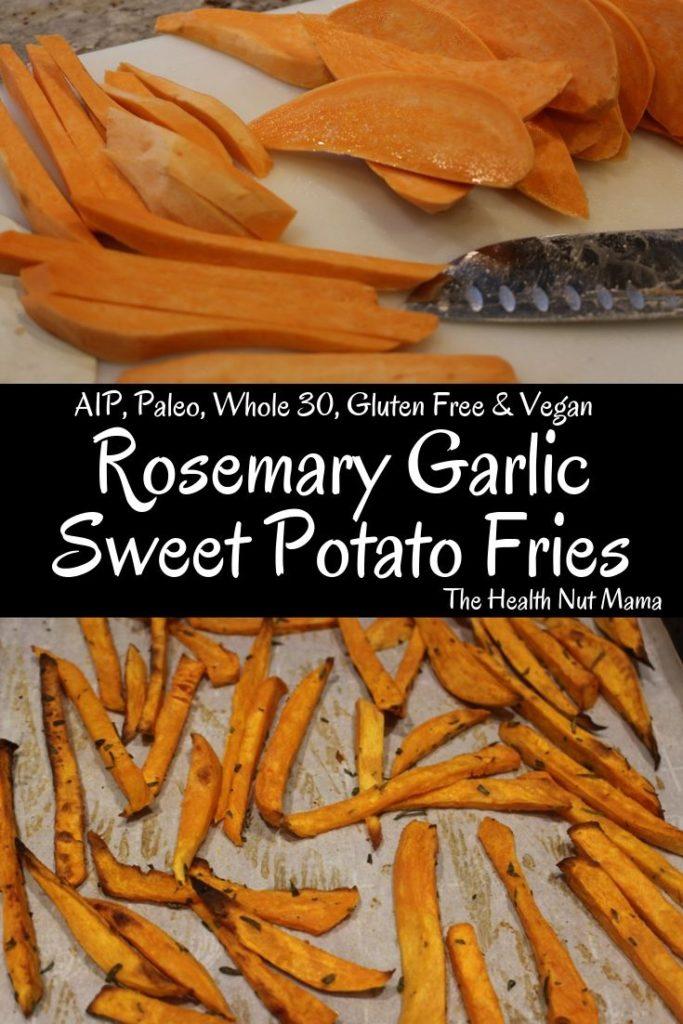 AIP Paleo Rosemary Garlic Sweet Potato Fries are so easy & delicious! Gluten Free, Whole 30 & Vegan too! #aip #paleo #whole30 #glutenfree #vegan #sweetpotatofries #sweetpotato #healthyrecipe #recipe #thehealthnutmama