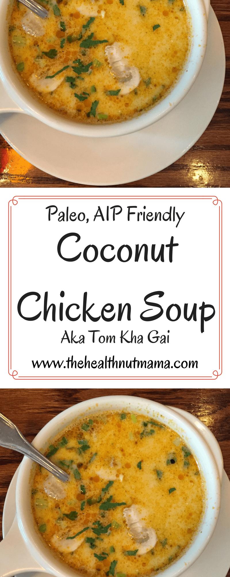 Paleo Tom Kha Gai Coconut Chicken Soup. www.thehealthnutmama.com