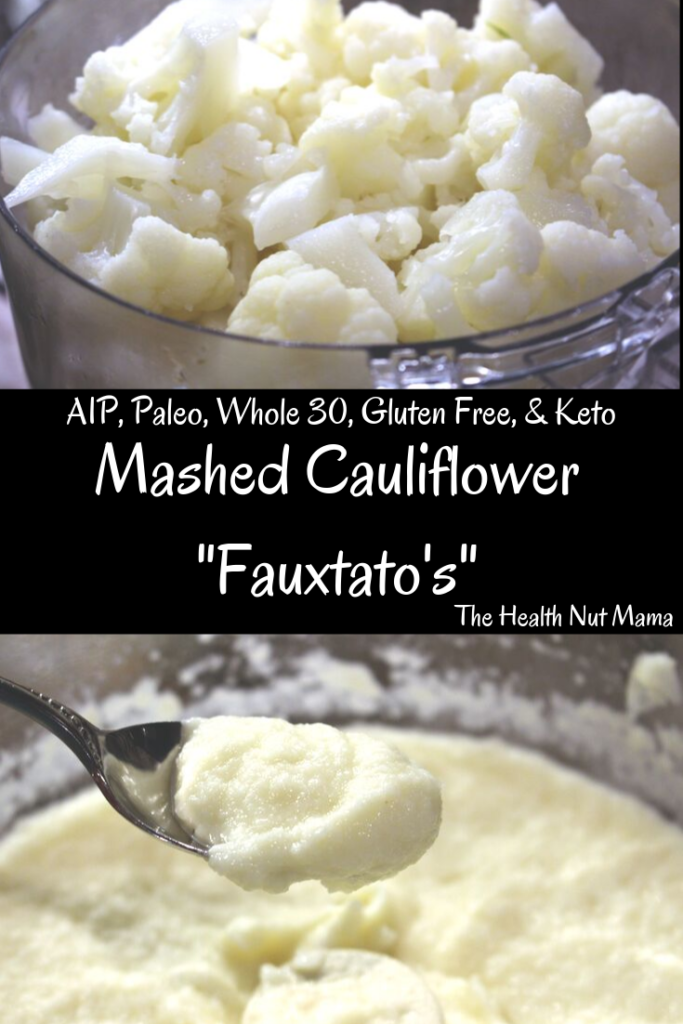 "Mashed Cauliflower ""Fauxtato's"" is a great alternative to Mashed Potato's if you are on the AIP diet, Low Carb or Keto. They are so easy & delicious you won't even realize it's not potatoes. #aip #paleo #whole30 #keto #lowcarb #veganfriendly #glutenfree #mashedcauliflower #cauliflower #fauxtato #thehealthnutmama"