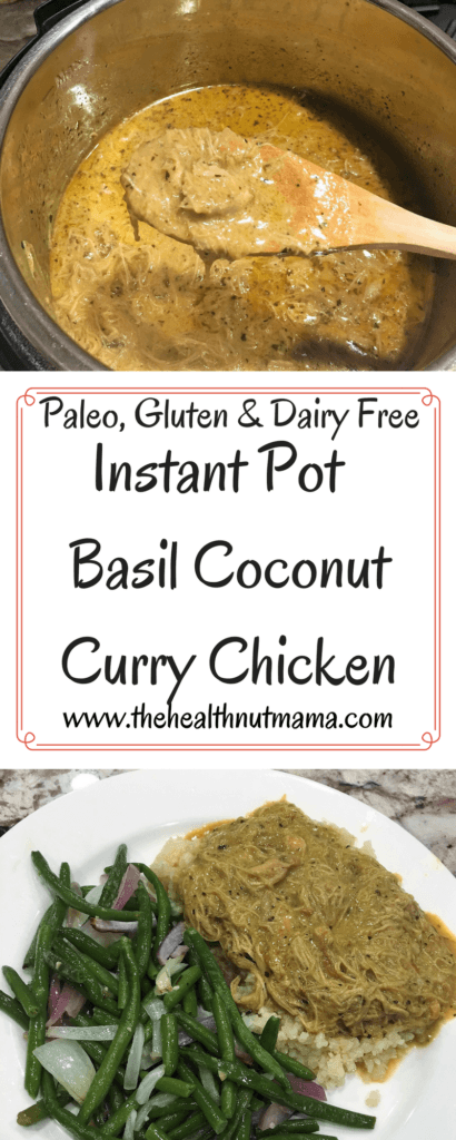 Quick, Easy, Healthy & Delicious Instant Pot Basil Coconut Curry Chicken. Can make the whole meal in less than 30 min. Husband & kid approved! www.thehealthnutmama.com