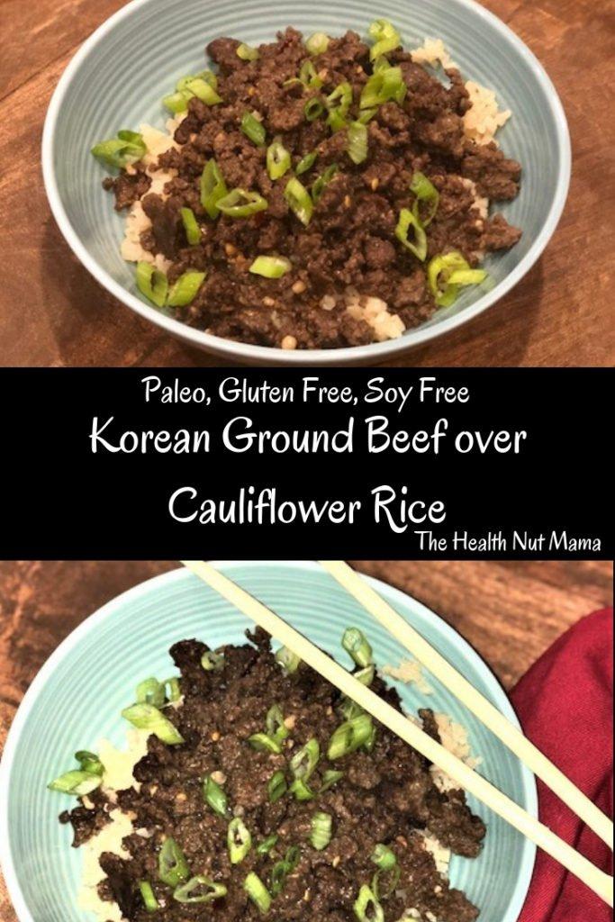 Paleo Korean Ground Beef over Cauliflower Rice is full of flavor, fast & easy to make. AIP Friendly, Whole 30, Keto, Healthy & kid Friendly too! #paleo #aipfriendly #ketofriendly #whole30friendly #groundbeef #asian #korean #glutenfree #soyfree #healthy #recipe www.thehealthnutmama.com
