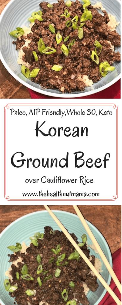 Paleo Korean Ground Beef over Cauliflower Rice is full of flavor, fast & easy to make. AIP Friendly, Whole 30, Keto, Healthy & kid Friendly too! #paleo #aip #keto #whole30 #groundbeef #asian #korean #glutenfree #soyfree #healthy #recipe www.thehealthnutmama.com