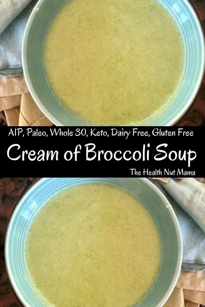 Who doesn't love Cream of Broccoli Soup? Especially when it is AIP, Paleo,Whole 30, Keto, Low Carb & dairy-free made in less than 20 min. #aip #paleo #whole30 #keto #lowcarb #dairyfree #soup #creamofbroccoli #easy #healthy #thehealthnutmama