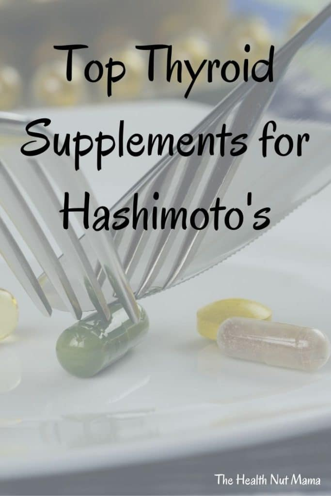 Top Thyroid Supplements for Hashimoto's. Find out the Top 6 most important supplements to take if you have Hashimoto's. #hypothyroidism #thyroid #hashimoto's #autoimmune #autoimmundisease #supplements #vitamindeficiency #mineraldeficiency #nutrient deficiency #thehealthnutmama