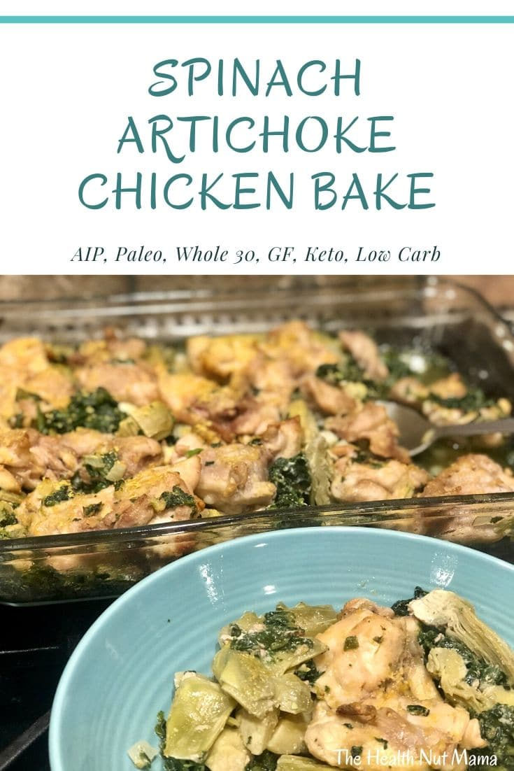 AIP Paleo Spinach Artichoke Chicken Bake is so easy & delicious! Perfect for a weeknight dinner or pretty enough for entertaining. Great for the AIP, Paleo, Whole 30, Low Carb, Keto & Gluten Free diets. #aip #paleo #glutenfree #keto #whole30 #lowcarb #chicken #recipe #spinach #artichoke #thehealthnutmama