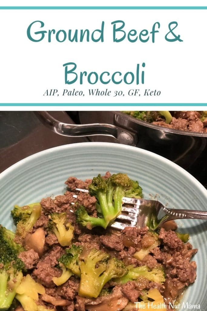 AIP Paleo Ground Beef and Broccoli Is an easy one pan dish that can be cooked in about 15 minutes. Easy healthy & delicious! Can't get any better than that! #aip #paleo #glutenfree #whole30 #soyfree #lowcarb #keto #groundbeef #recipes #broccoli #onepandish #thehealthnutmama