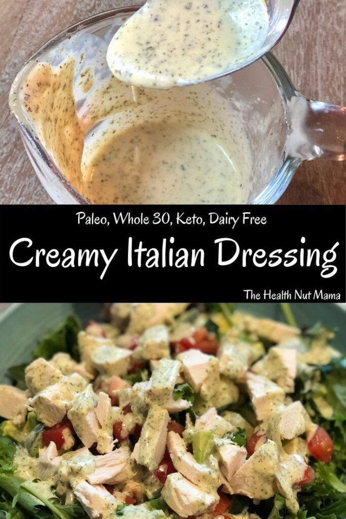 This Paleo Creamy Italian Salad Dressing is so easy to make & tastes just like the Olive Garden Salad Dressing only healthier. Can make in less that 5 min. with ingredients you probably already have. #paleo #paleosaladdressing #paleodressing #copycatolivegarden #olivegardencopycatdressing #whole30 #keto #dairyfree #italiandressing #thehealthnutmama